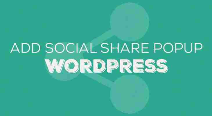 Add a Social Share popup to your WordPress blog (no plugin)