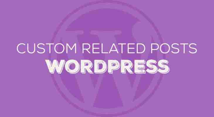 Create your own custom related posts for WordPress (No plugin)