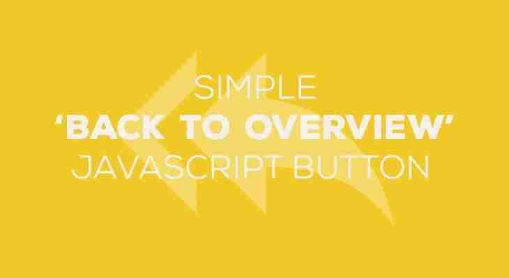 Simple 'back to overview' button with JavaScript