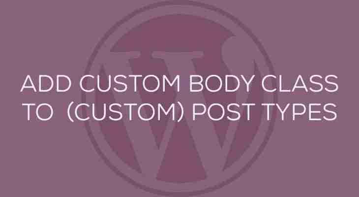 Add a custom body class to your (Custom) Post Type